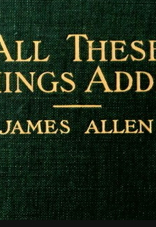 all-these-things-added-james-allen