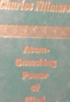 atom-smashing-power-of-mind-charles-fillmore