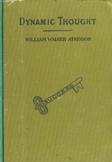 dynamic-thought-or-the-law-of-vibrant-energy-william-walker-atkinson