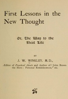 first-lessons-in-new-thought-j-w-winkley