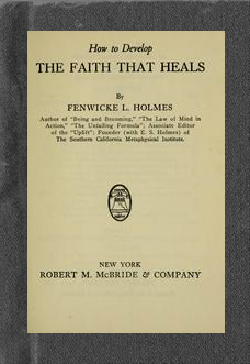 how-to-develop-faith-that-heals-fenwicke-lindsay-holmes