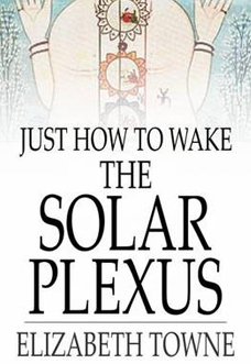 just-how-to-wake-the-solar-plexus-elizabeth-towne