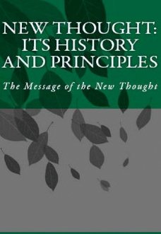 new-thought-its-history-and-principles-william-walker-atkinson
