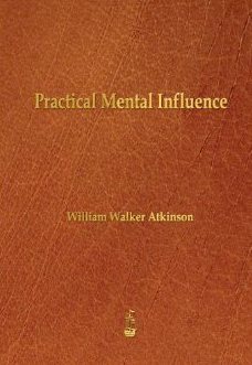 practical-mental-influence-william-walker-atkinson