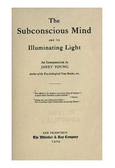 the-subconscious-mind-and-its-illuminating-light-janet-young
